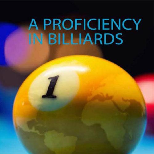 A Proficiency in Billiards